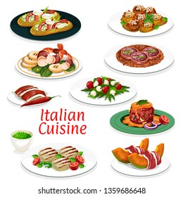 Italian cuisine dishes vector design of beef meat tartare, meatball with cheese and focaccia bread with ham and vegetables. Seafood and tomato mozzarella salads, grilled pork and melon with prosciutto