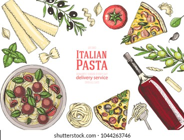 Italian cuisine top view frame. A set of Italian dishes with pasta, pizza, ingredients and wine . Food and drink menu design template. Vintage hand drawn vector illustration. Colorful image EPS10
