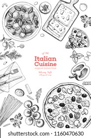 Italian cuisine top view frame. A set of Italian dishes with pasta and pizza. Food menu design template. Vintage hand drawn sketch vector illustration. Engraved image