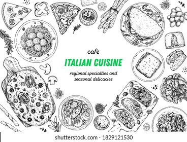 Italian Cuisine. Top view. Sketch illustration. Italian food. Design template. Hand drawn illustration. Black and white. Engraved style. Pasta and pizza, antipasto. Authentic dishes.