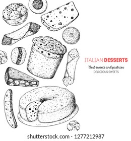 Italian dessert vector illustration. Italian food hand drawn sketch. Baking collection. Vintage design template. Cannoli, panforte, panettone, struffoli, ciambellone, amaretti, bombolone.