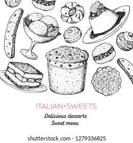 Italian dessert vector illustration. Italian food hand drawn sketch. Baking collection. Vintage design template. Panettone, tiramisu, pignoli, biscotti, gelato, zeppole, panna cotta, amaretti sketch.
