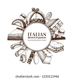 Italian desserts frame design. Vector confections and pastries background. Traditional sweet food sketches in engraved style. Vintage menu for cafe or bakery.