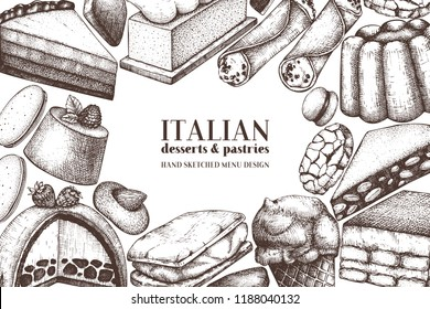 Italian desserts illustrations collection. Vector baking and pastries background. Traditional sweet food sketches in engraved style. For cafe or restaurant design. Vintage template.