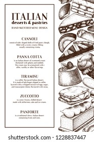Italian desserts menu design. Hand drawn pastries, confections sketches. Fast food illustrations in engraved style. Vector cafe or bakery template.