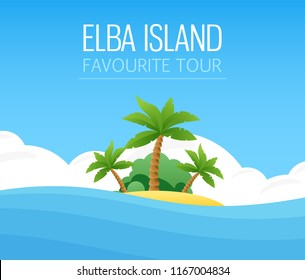 Italian Elba Island - Your Favourite Tour. Landscape Travel Vector Illustration. Exotic Island with Tropical Palm Trees on Beach and Ocean.