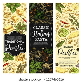 Italian pasta banners of mediterranean cuisine food. Macaroni, spaghetti and farfalle, ravioli, lasagna and fusilli, cannelloni, fettuccine and conchiglie sketch flyers with fresh herbs and chilli
