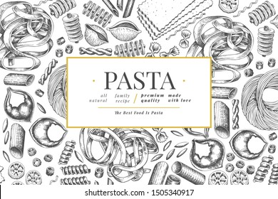 Italian pasta design template. Hand drawn vector food illustration. Engraved style. Vintage pasta different kinds background.