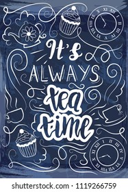 """It's always tea time"" Alice in Wonderland motifs, Lewis Carroll typography print in chalkboard style."
