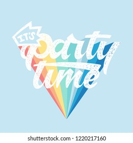 'It's party time' lettering. Hand drawn illustration for cards, invitations, prints, leaflets. Vector.
