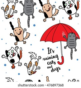 """It's raining cats and dogs"" seamless pattern. Falling raindrops and umbrella with cats and dogs. Bright autumn postcard. Vector illustration."