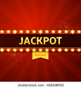 Jackpot retro banner with glowing lamps. Vector illustration for winners of poker, cards, roulette and  lottery.