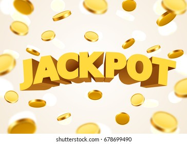 Jackpot sign with gold realistic 3d coins background. Vector illustration