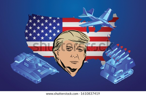 JANUARY 10, 2020 - An illustration showing the flags of the United States and army weapons and the US President Donald Trump, Vector Illustration