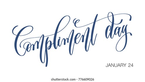 january 24 - compliment day - hand lettering inscription text to winter holiday design, go compliment your family, your friends, your coworkers calligraphy vector illustration