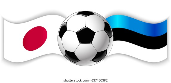 Japanese and Estonian wavy flags with football ball. Japan combined with Estonia isolated on white. Football match or international sport competition concept.