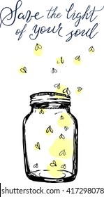 Jar with fireflies and lettering Save the lights of your soul. Hand-drawn vector illustration for design, textile, prints.