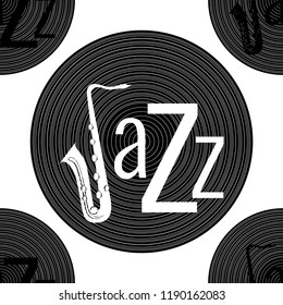 Jazz concept. Vinyl record and the word Jazz. Letter J - saxophone. Seamless pattern