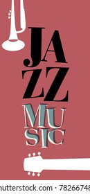 Jazz Music Poster. Letters and musical instruments.