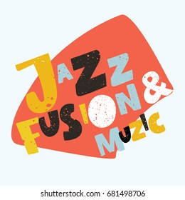 Jazz typographic vector illustration background. Music vector. Jazz Fusion music with express colorful design inscription. Concert poster lettering. Music event invitation in vintage style