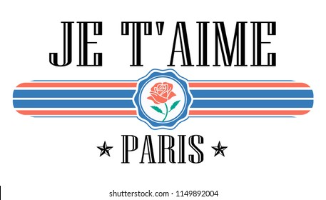 Je t'aime. I love you in French. Slogan graphic for t-shirt print