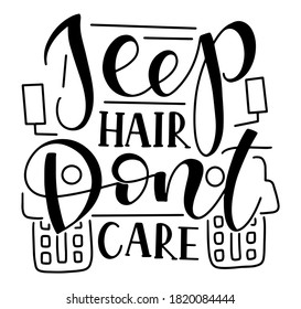 Jeep hair don't care - vector illustration with black text isolated on white background.