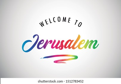 Jerusalem Welcome To Message in Beautiful Colored Modern Gradients Vector Illustration.