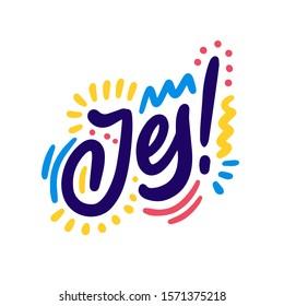 Jes! Lettering for banner, poster and sticker concept with text Yes in Esperanto. Icon message yes on white background. Calligraphic simple logo. Vector Illustration