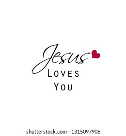 Jesus loves you, typography for print or use as poster, flyer or T shirt