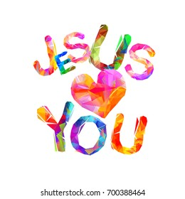 Jesus loves you. Vector inscription of triangular letters