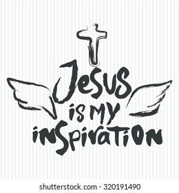 Jesus is my inspiration
