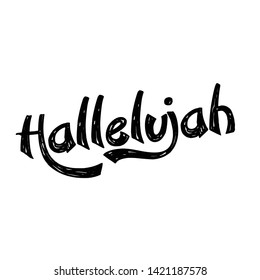 Jesus quote, Hallelujah, typography for print or use as poster, card, flyer or T shirt