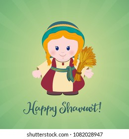 Jewish holiday greeting card. Ruth with Sheaf of wheat and greeting inscription Happy Shavuot. Cartoon character.