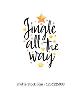Jingle all the way. Holiday Banner - New Year slogan