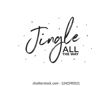 Jingle All The Way Holiday Vector Text Illustration Greeting Card Text