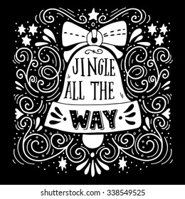 Jingle all the way. Winter holiday saying. Hand lettering on Christmas bell with decorative design elements. This illustration can be used as a greeting card, poster or print.