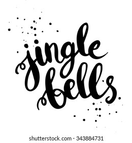 Jingle bells - hand drawn lettering. Perfect brush typography for cards, poster, t-shirt, invitations and other types of holiday design. Vector illustration.