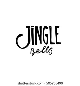 Jingle bells hand drawn lettering. Black and white hand written.