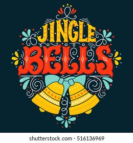 Jingle bells. Hand drawn winter holiday saying illustration. Christmas lettering with a bell and decorative design elements. This image can be used as a greeting card, poster or print.