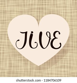 Jive dance. Vector illustration. Music art. Fabric heart design. Handwritten calligraphy