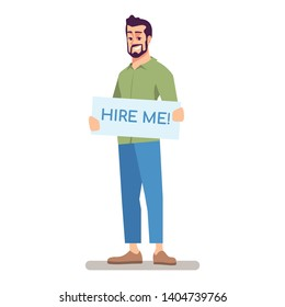 Jobseeker flat vector character. Vacancy candidate, job applicant holding placard with hire me inscription. Unemployed person, job hunter, employee cartoon illustration isolated on white background