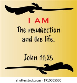 John 11:25 - Jesus' I AM the way the resurrection and the life vector statements on gradient yellow in gospel of John in the Bible's new testament for scripture encouragement.