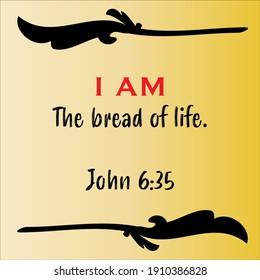 John 6:35 - Jesus' I AM the bread of life vector statements on gradient yellow in gospel of John in the Bible's new testament for scripture encouragement.