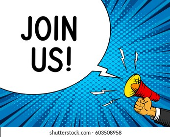 Join us internet banner speech bubble. Loudspeaker in hand. Comic book style promo background. Vector halftone texture.