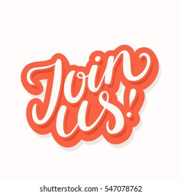 Join us! Lettering.