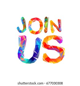 Join us sign. Vector colorful triangular letters
