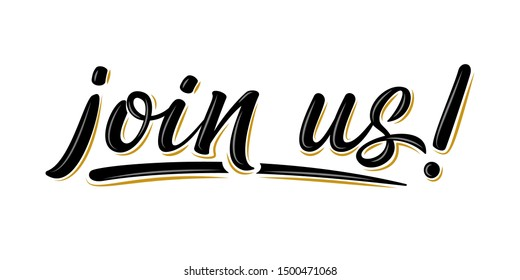 Join us vector handwritten text for banner, motivation poster, icon, card. Invitation calligraphy black 3d sign. Hand drawn design elements. Modern brush lettering isolated on white background
