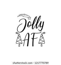 Jolly AF. Lettering. Hand drawn vector illustration. element for flyers, banner, t-shirt and posters winter holiday design. Modern calligraphy. Funny Christmas text