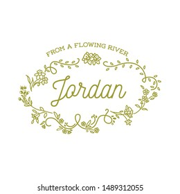 Jordan - Flowing River. Decorative set of Personal Name and Meaning with floral wreath. Vector Isolated Graphic design elements and illustration. Flowers, script, lettering, calligraphy.