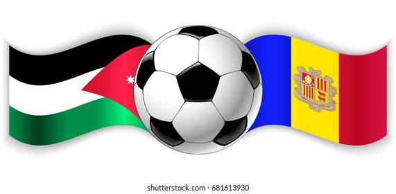 Jordanian and Andorran wavy flags with football ball. Jordan combined with Andorra isolated on white. Football match or international sport competition concept.